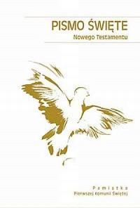 Pismo Święte Nowego Testamentu. - Wydawnictwo - okładka książki