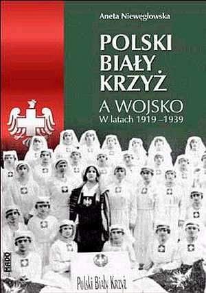 Polski Biały Krzyż a wojsko w latach - okładka książki