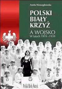 Polski Biały Krzyż a wojsko w latach 1919-1939 - okładka książki