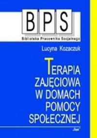 Terapia zajęciowa w domach pomocy - okładka książki