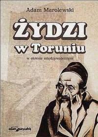 Żydzi w Toruniu w okresie międzywojennym - okładka książki