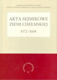 Akta sejmikowe ziemi chełmskiej - okładka książki