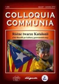 Colloquia Communia. Styczeń 1(94) 2013. Różne twarze Katalonii (Od filozofii po kulturę gastronomiczną) - okładka książki