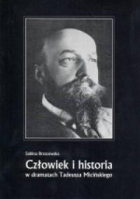 Człowiek i historia w dramatach Tadeusza Micińskiego - okładka książki