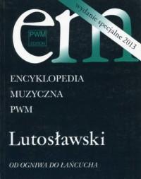 Encyklopedia muzyczna PWM. Lutosławski. - okładka książki