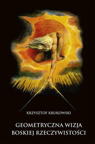 Geometryczna Wizja Boskiej Rzeczywistości - okładka książki
