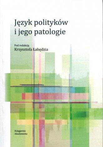 Język polityków i jego patologie - okładka książki