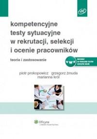 Kompetencyjne testy sytuacyjne w rekrutacji, selekcji i ocenie pracowników - okładka książki