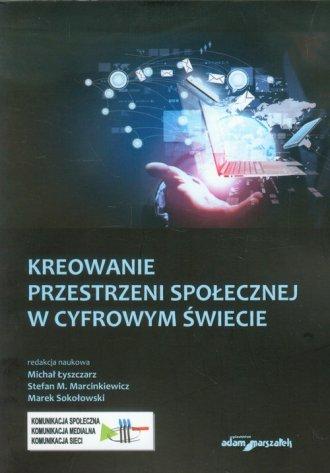 Kreowanie przestrzeni społecznej - okładka książki