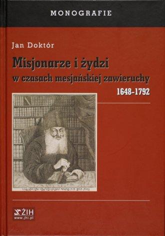 Misjonarze i żydzi w czasach mesjańskiej - okładka książki