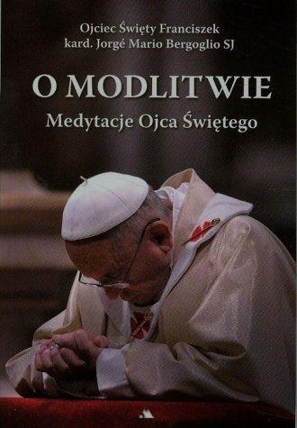 O modlitwie. Medytacje Ojca Św. - okładka książki