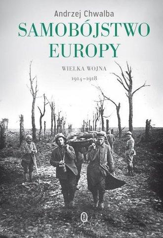 Samobójstwo Europy. Wielka wojna - okładka książki