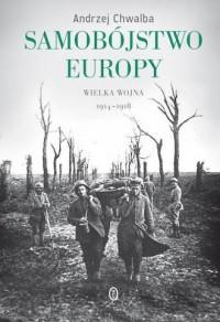 Samobójstwo Europy. Wielka wojna 1914-1918 - okładka książki