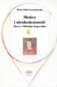 Słońce i nieskończoność. Rzecz o Mikołaju Koperniku - okładka książki