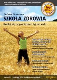 Szkoła zdrowia. Uwolnij się od pasożytów i żyj bez nich! - okładka książki