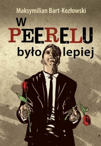 W Peerelu było lepiej - okładka książki