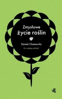 Zmysłowe życie roślin - okładka książki