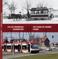 140 lat gdańskich tramwajów / 140 years of Gdansk trams - okładka książki