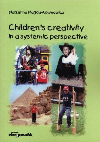 Childrens creativity in a systemic - okładka książki