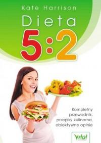 Dieta 5:2. Kompletny przewodnik, - okładka książki