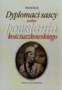 Dyplomaci sascy wobec powstania - okładka książki