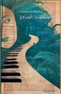 Dźwięki wspomnień - Katarzyna Meres - okładka książki