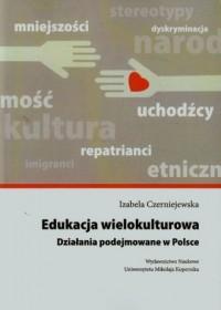 Edukacja wielokulturowa. Działania podejmowane w Polsce - okładka książki