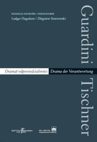 Guardini - Tischner. Dramat odpowiedzialności. Drama der Verantwortung - okładka książki