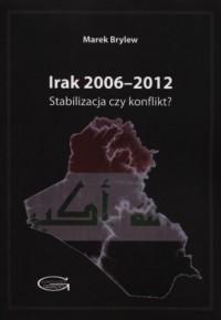 Irak 2006-2012. Stabilizacja czy konflikt? - okładka książki