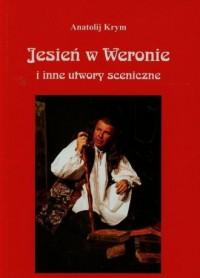 Jesień w Weronie i inne utwory - okładka książki
