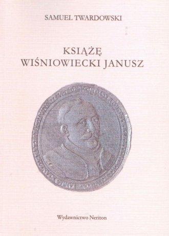 Książę Wiśniowiecki Janusz - okładka książki