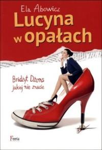 Lucyna w opałach - Ela Abowicz - okładka książki