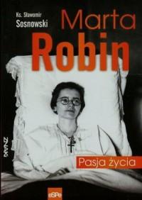 Marta Robin. Pasja życia - Sławomir - okładka książki
