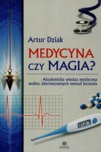 Medycyna czy magia? Akademicka - okładka książki
