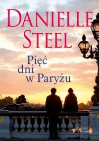 Pięć dni w Paryżu - Danielle Steel - okładka książki