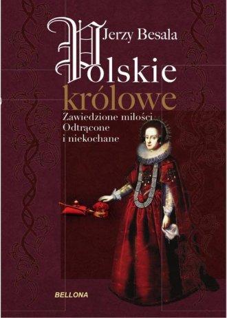 Polskie królowe. Zawiedzione miłości - okładka książki