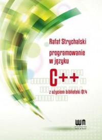 Programowanie w C++ z użyciem biblioteki Qt4 - okładka książki
