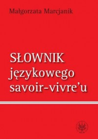Słownik językowego savoir-vivre - okładka książki