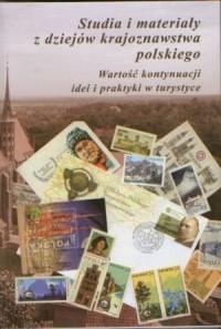 Studia i materiały z dziejów krajoznawstwa polskiego. Wartość kontynuacji idei i praktyki w turystyce. Tom VII - okładka książki