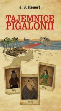 Tajemnice Pigalonii - J. J. Renert - okładka książki