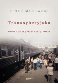 Transsyberyjska. Drogą żelazną - okładka książki