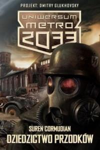 Uniwersum Metro 2033. Dziedzictwo - okładka książki