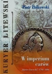 W imperium carów. Kurier Litewski - okładka książki
