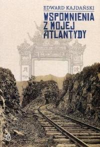 Wspomnienia z mojej Atlantydy - - okładka książki