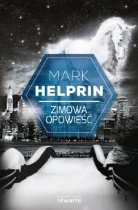 Zimowa opowieść - Mark Helprin - okładka książki