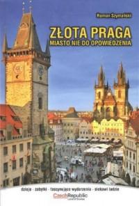 Złota Praga. Miasto nie do opowiedzenia - okładka książki