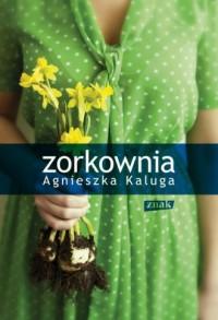 Zorkownia - Agnieszka Kaluga - okładka książki