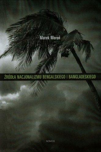 Źródła nacjonalizmu bengalskiego - okładka książki