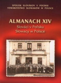 Almanach XIV. Słowacy w Polsce. Slovaci w Polsku. - okładka książki