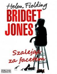 Bridget Jones. Szalejąc za facetem - okładka książki